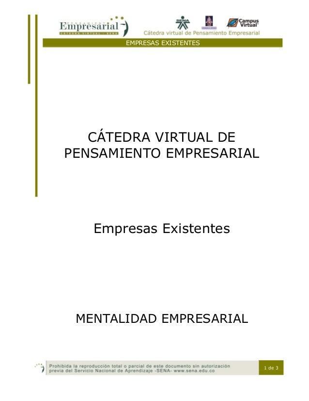 EMPRESAS EXISTENTES 1 de 3 CÁTEDRA VIRTUAL DE PENSAMIENTO EMPRESARIAL Empresas Existentes MENTALIDAD EMPRESARIAL