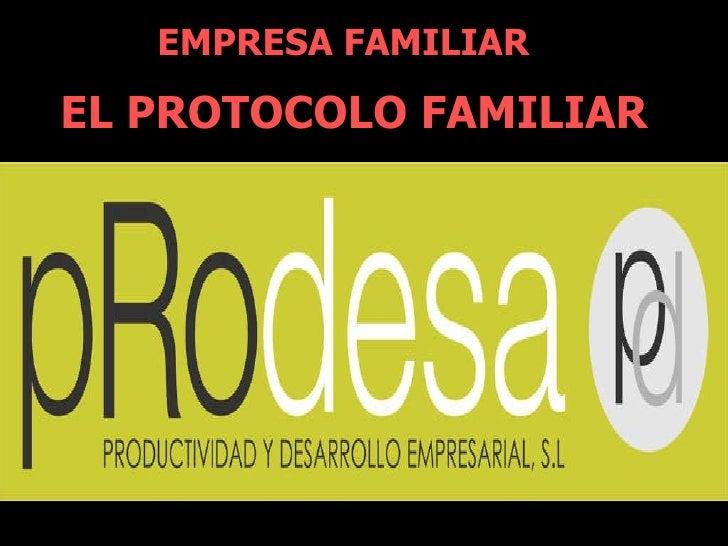 EMPRESA FAMILIAR   EL PROTOCOLO FAMILIAR