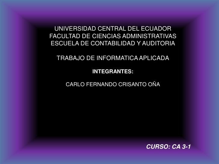 UNIVERSIDAD CENTRAL DEL ECUADOR<br />FACULTAD DE CIENCIAS ADMINISTRATIVAS<br />ESCUELA DE CONTABILIDAD Y AUDITORIA<br />TR...