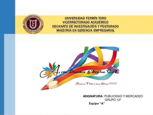 UNIVERSIDAD FERMÍN TORO VICERRECTORADO ACADÉMICO DECANATO DE INVESTIGACIÓN Y POSTGRADO MAESTRÍA EN GERENCIA EMPRESARIAL AS...