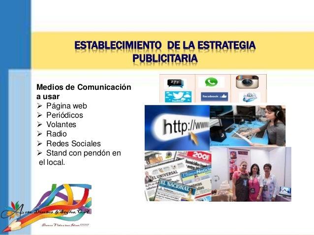 ESTABLECIMIENTO DE LA ESTRATEGIA PUBLICITARIA Medios de Comunicación a usar  Página web  Periódicos  Volantes  Radio ...