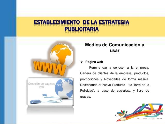 ESTABLECIMIENTO DE LA ESTRATEGIA PUBLICITARIA Medios de Comunicación a usar  Pagina web Permite dar a conocer a la empres...