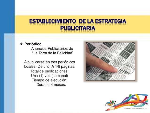"""ESTABLECIMIENTO DE LA ESTRATEGIA PUBLICITARIA  Periódico Anuncios Publicitarios de """"La Torta de la Felicidad"""" A publicars..."""