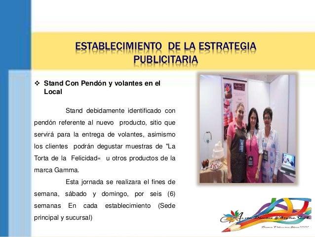 ESTABLECIMIENTO DE LA ESTRATEGIA PUBLICITARIA  Stand Con Pendón y volantes en el Local Stand debidamente identificado con...