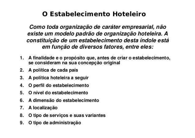 O Estabelecimento Hoteleiro   Como toda organização de caráter empresarial, não  existe um modelo padrão de organização ho...