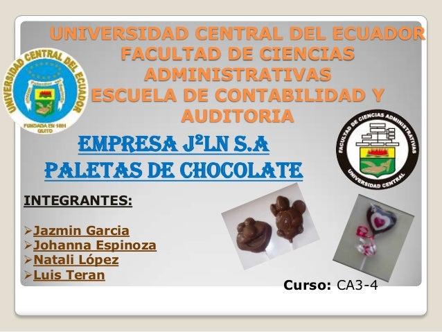 UNIVERSIDAD CENTRAL DEL ECUADOR         FACULTAD DE CIENCIAS           ADMINISTRATIVAS      ESCUELA DE CONTABILIDAD Y     ...