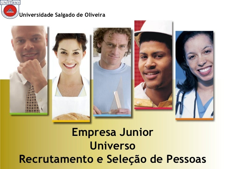 Universidade Salgado de Oliveira        Empresa Junior           UniversoRecrutamento e Seleção de Pessoas