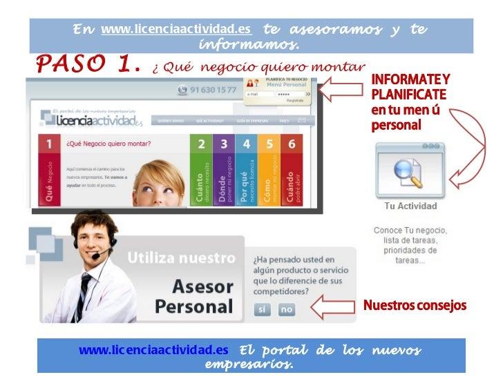 En    www.licenciaactividad.es   te  asesoramos  y  te  informamos.  www.licenciaactividad.es   El  portal  de  los  nuevo...