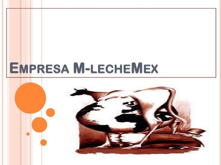 EMPRESA M-LECHEMEX