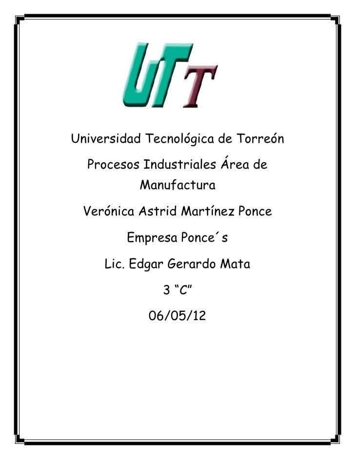 Universidad Tecnológica de Torreón  Procesos Industriales Área de          Manufactura Verónica Astrid Martínez Ponce     ...