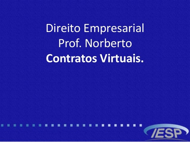 Direito Empresarial Prof. Norberto Contratos Virtuais.