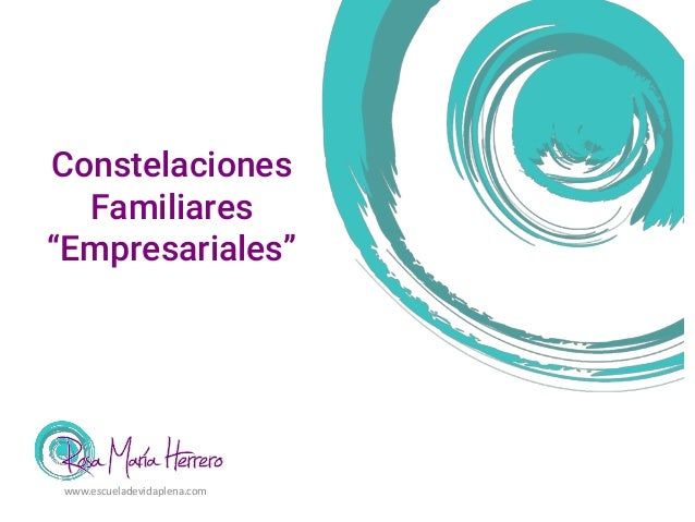 """Constelaciones Familiares """"Empresariales"""" www.escueladevidaplena.com"""