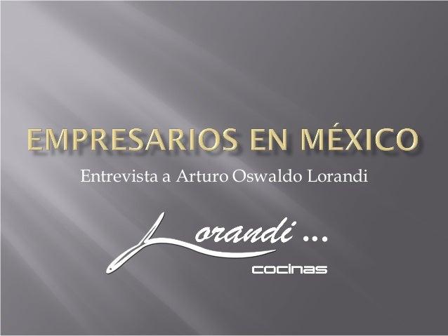 Entrevista a Arturo Oswaldo Lorandi