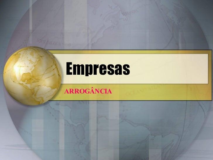 Empresas ARROGÂNCIA