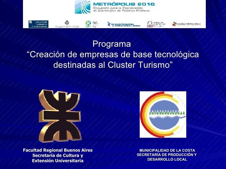 """Facultad Regional Buenos Aires Secretaría de Cultura y Extensión Universitaria Programa  """"Creación de empresas de base tec..."""