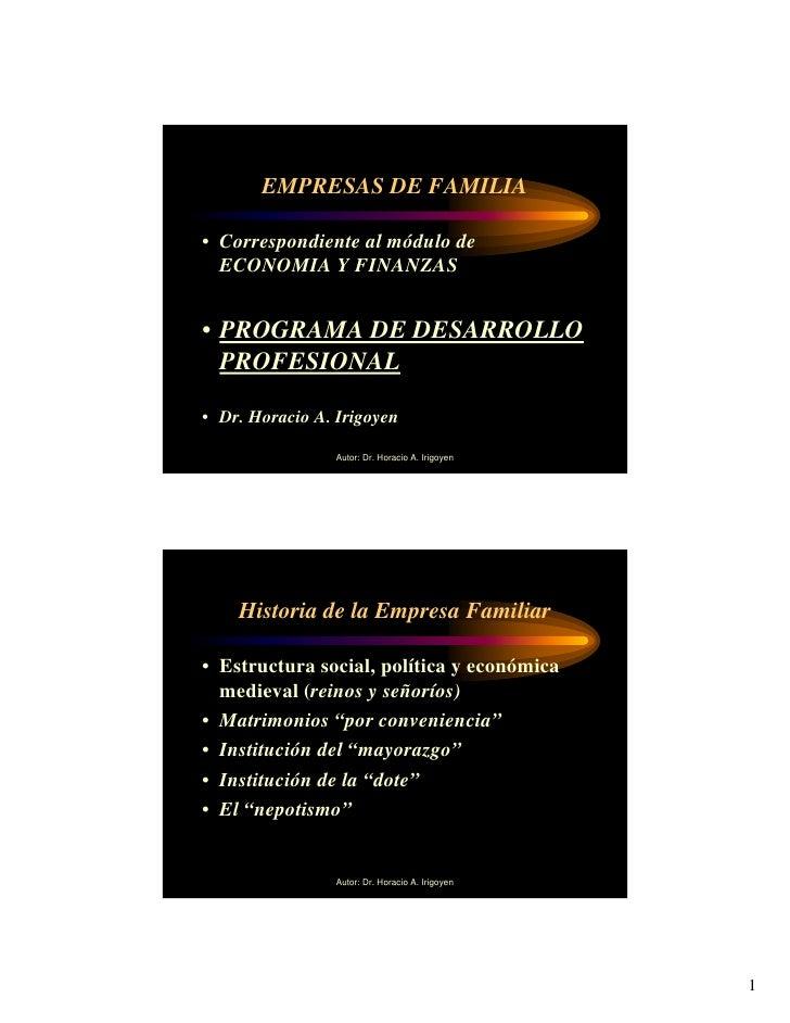 EMPRESAS DE FAMILIA  • Correspondiente al módulo de   ECONOMIA Y FINANZAS   • PROGRAMA DE DESARROLLO   PROFESIONAL  • Dr. ...