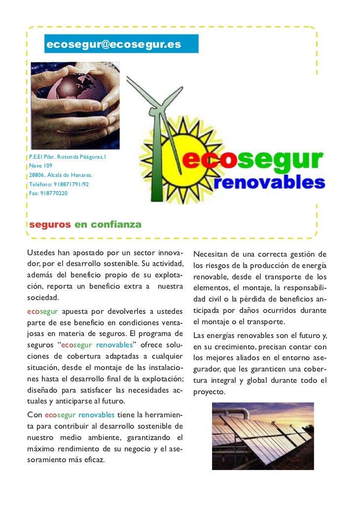 ecosegur@ecosegur.esP.E.El Pilar. Rotonda Pitágoras,1Nave 10928806, Alcalá de Henares.Teléfono: 918871791/92Fax: 918770220...