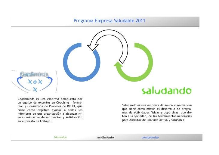 Programa Empresa Saludable 2011Coachminds es una empresa compuesta porun equipo de expertos en Coaching , forma-ción y Con...