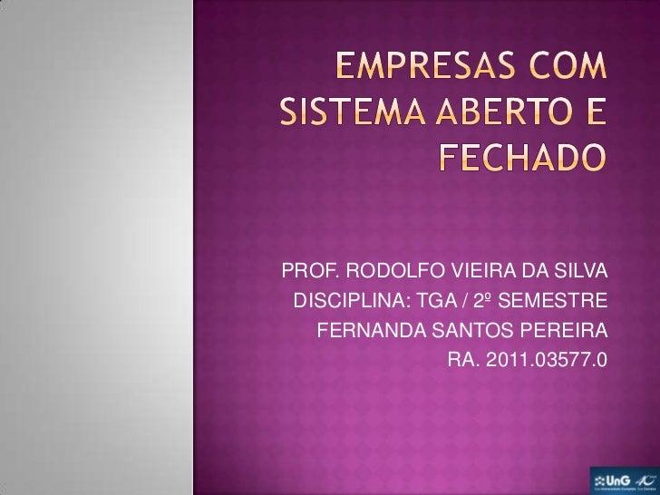 PROF. RODOLFO VIEIRA DA SILVA DISCIPLINA: TGA / 2º SEMESTRE   FERNANDA SANTOS PEREIRA               RA. 2011.03577.0