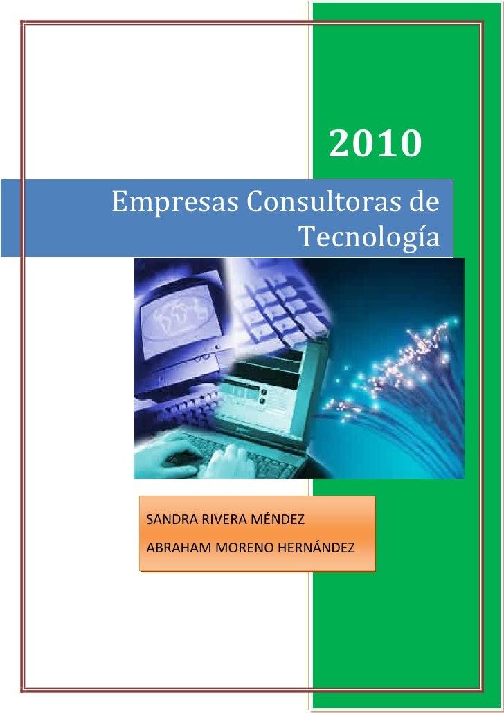 2010 Empresas Consultoras de             Tecnología       SANDRA RIVERA MÉNDEZ   ABRAHAM MORENO HERNÁNDEZ