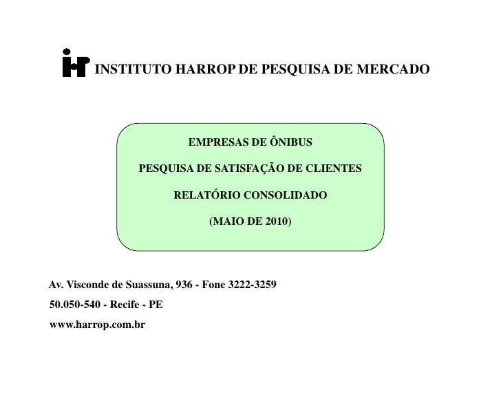 INSTITUTO HARROP DE PESQUISA DE MERCADO                                  EMPRESAS DE ÔNIBUS                    PESQUISA DE...
