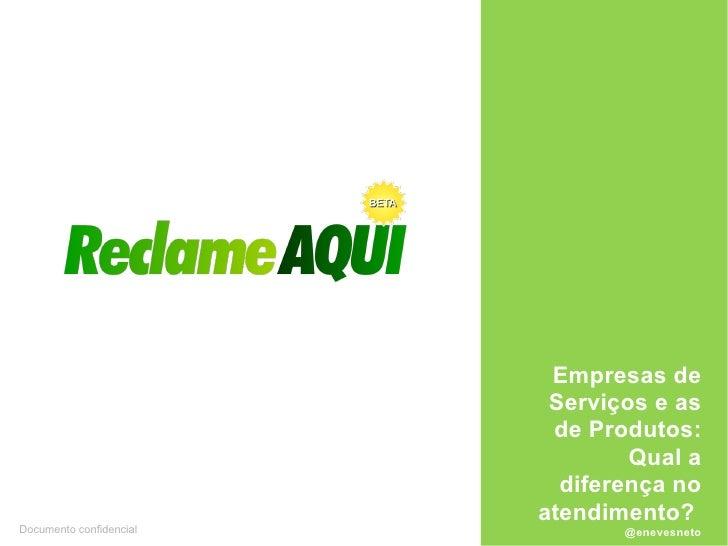 Empresas de Serviços e as de Produtos: Qual a diferença no atendimento?  @enevesneto Documento confidencial