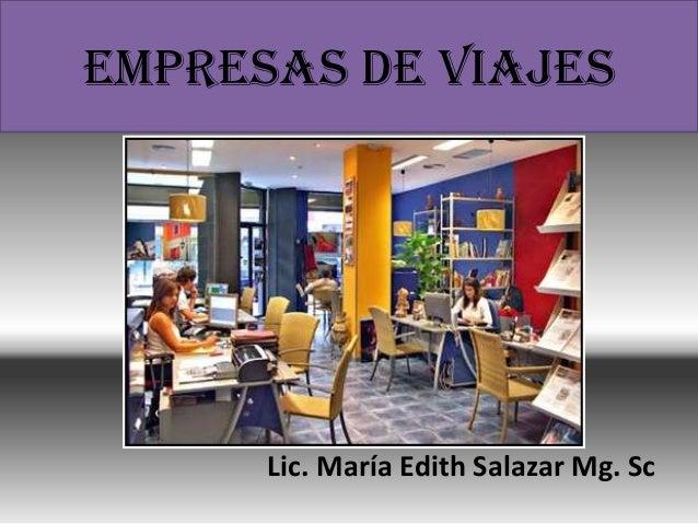 EMPRESAS DE VIAJES Lic. María Edith Salazar Mg. Sc