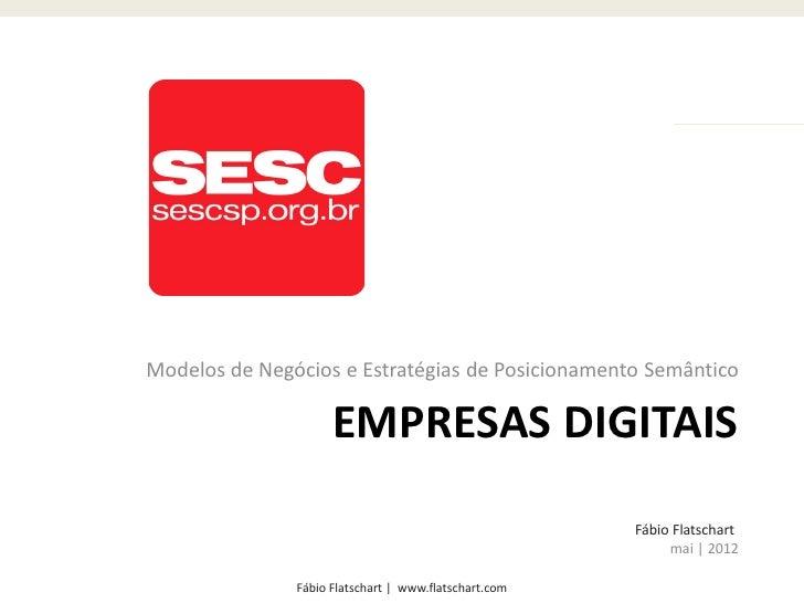 Modelos de Negócios e Estratégias de Posicionamento Semântico                     EMPRESAS DIGITAIS                       ...