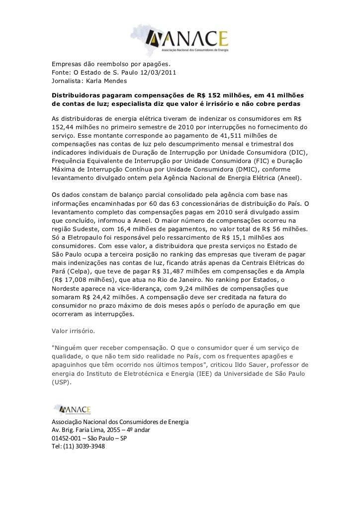 Empresas dão reembolso por apagões.Fonte: O Estado de S. Paulo 12/03/2011Jornalista: Karla MendesDistribuidoras pagaram co...