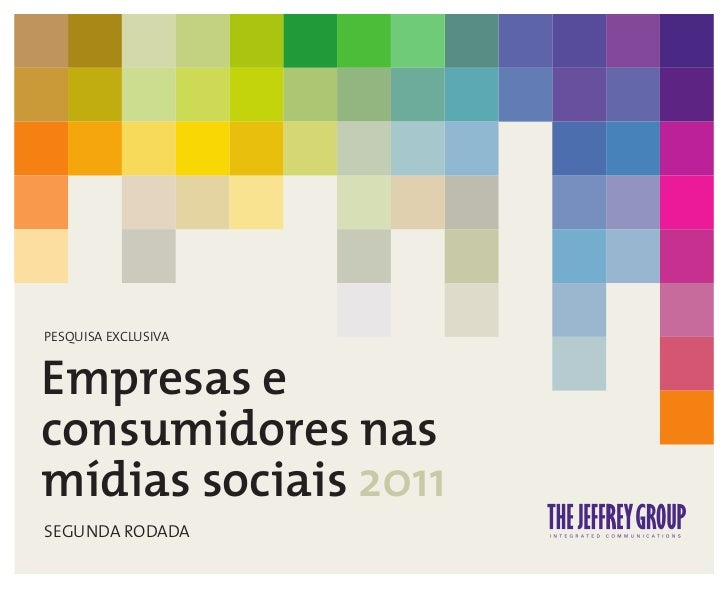 PESQUISA EXCLUSIVAEmpresas econsumidores nasmídias sociais 2011SEGUNDA RODADA