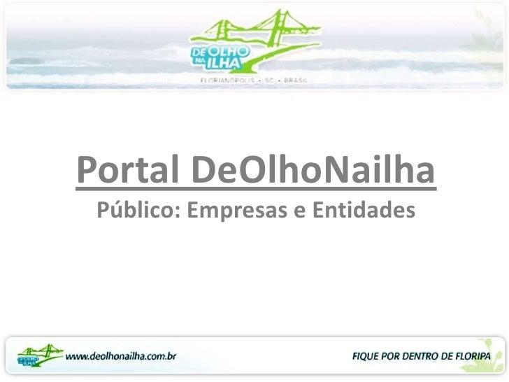 Portal DeOlhoNailhaPúblico: Empresas e Entidades<br />