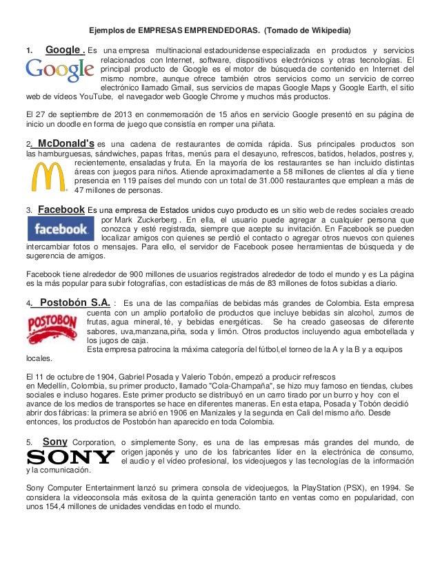 Ejemplos de EMPRESAS EMPRENDEDORAS. (Tomado de Wikipedia) 1.  Google . Es  una empresa multinacional estadounidense especi...