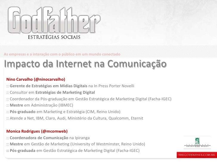 As empresas e a interação com o público em um mundo conectado<br />Impacto da Internet na Comunicação<br />Nino Carvalho (...