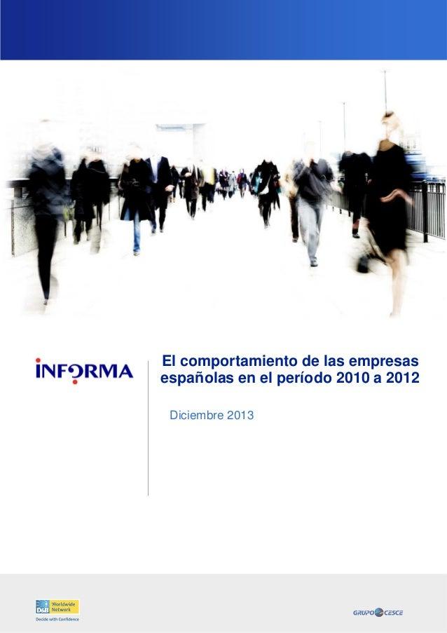 El comportamiento de las empresas españolas en el período 2010 a 2012 Diciembre 2013