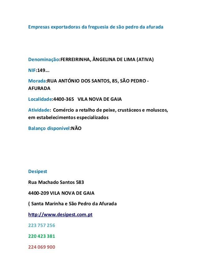 Empresas exportadoras da freguesia de são pedro da afurada Denominação:FERREIRINHA, ÂNGELINA DE LIMA (ATIVA) NIF:149... Mo...
