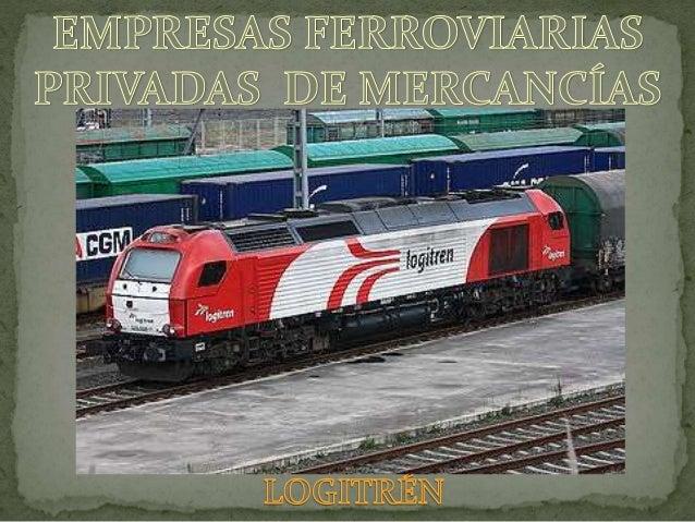 EMPRESAS FERROVIARIAS PRIVADAS DE MERCANCÍAS (BREVE RESEÑA)