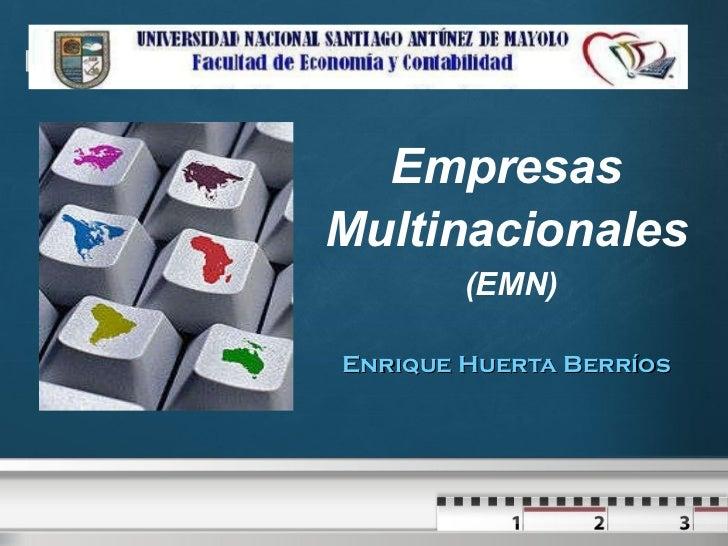 Empresas Multinacionales   (EMN) Enrique Huerta Berríos