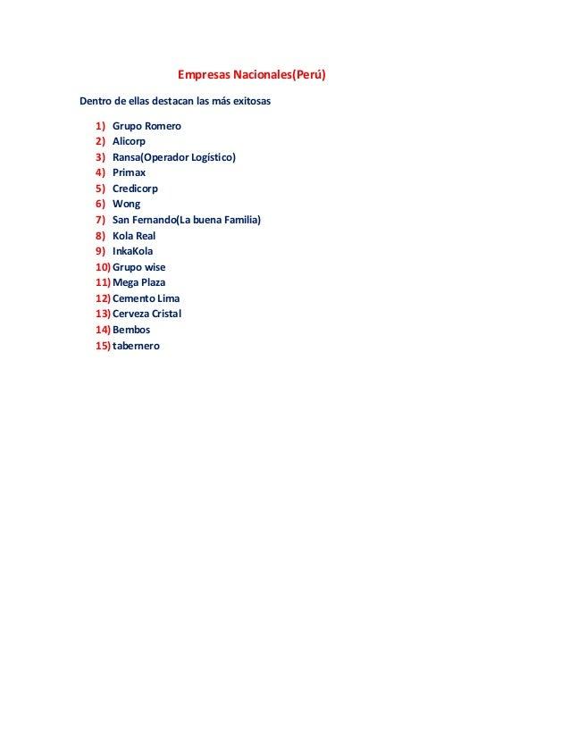 Empresas Nacionales(Perú) Dentro de ellas destacan las más exitosas 1) Grupo Romero 2) Alicorp 3) Ransa(Operador Logístico...