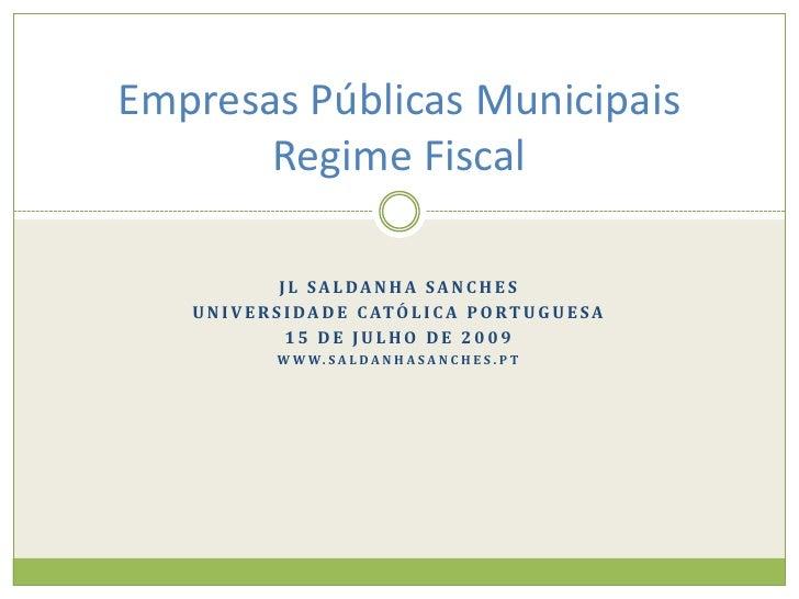 jL Saldanha Sanches <br />Universidade Católica portuguesa<br />15 de Julho de 2009<br />www.saldanhasanches.pt<br />Empre...