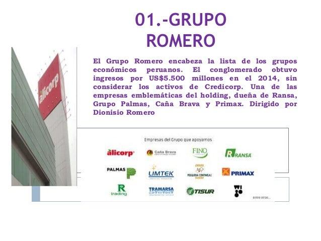 El Grupo Romero encabeza la lista de los grupos económicos peruanos. El conglomerado obtuvo ingresos por US$5.500 millones...