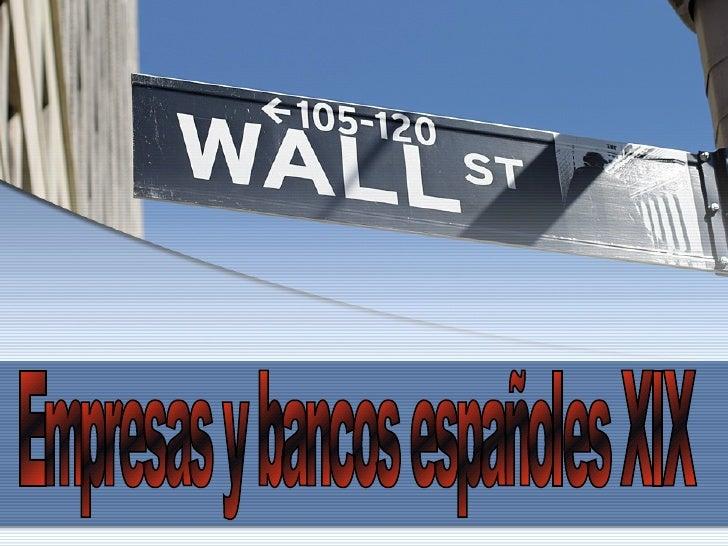 Empresas y bancos españoles XIX