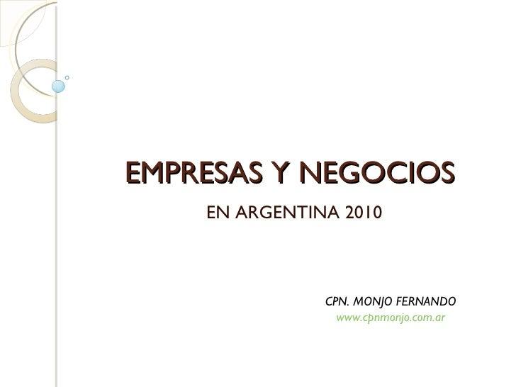 EMPRESAS Y NEGOCIOS EN ARGENTINA 2010 CPN. MONJO FERNANDO www.cpnmonjo.com.ar