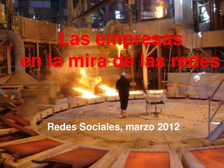Las empresasen la mira de las redes   Redes Sociales, marzo 2012