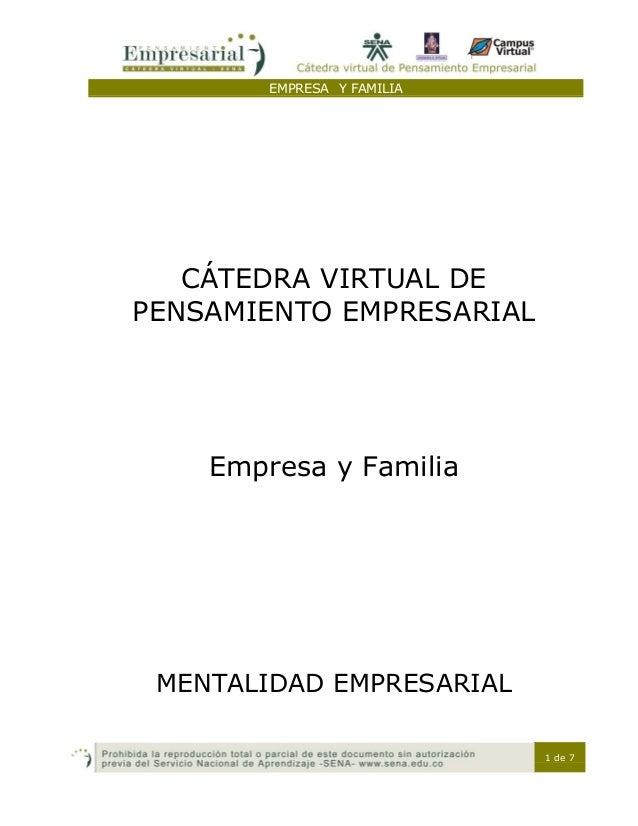 EMPRESA Y FAMILIA 1 de 7 CÁTEDRA VIRTUAL DE PENSAMIENTO EMPRESARIAL Empresa y Familia MENTALIDAD EMPRESARIAL