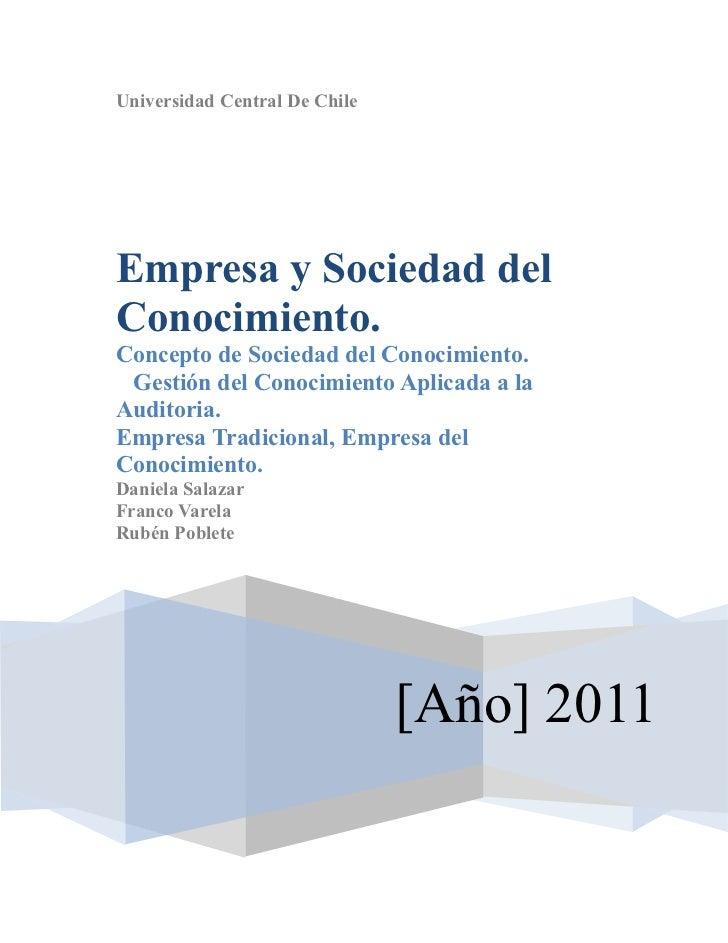 Universidad Central De ChileEmpresa y Sociedad delConocimiento.Concepto de Sociedad del Conocimiento. Gestión del Conocimi...