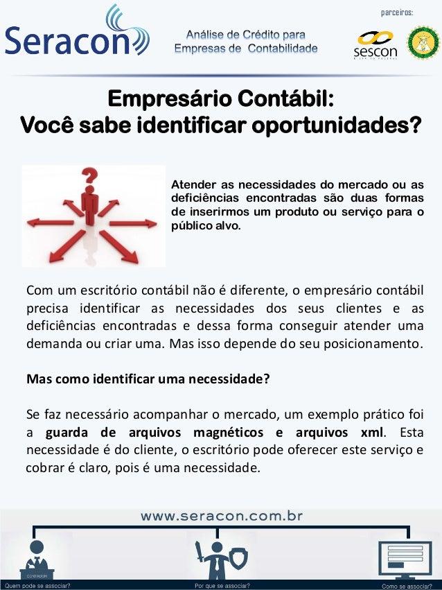 Empresário Contábil: Você sabe identificar oportunidades? Atender as necessidades do mercado ou as deficiências encontrada...