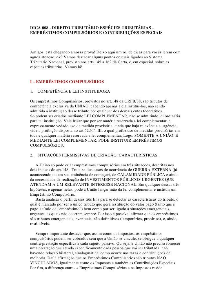 DICA 008 - DIREITO TRIBUTÁRIO ESPÉCIES TRIBUTÁRIAS –EMPRÉSTIMOS COMPULSÓRIOS E CONTRIBUIÇÕES ESPECIAISAmigos, está chegand...