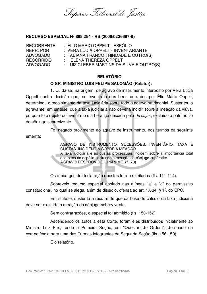 Superior Tribunal de JustiçaRECURSO ESPECIAL Nº 898.294 - RS (2006/0236697-8)RECORRENTE             :   ÉLIO MÁRIO OPPELT ...
