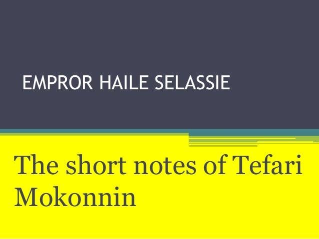 EMPROR HAILE SELASSIEThe short notes of TefariMokonnin