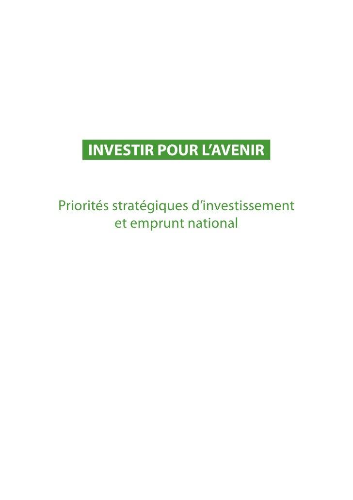 INVESTIR POUR L'AVENIR   Priorités stratégiques d'investissement           et emprunt national